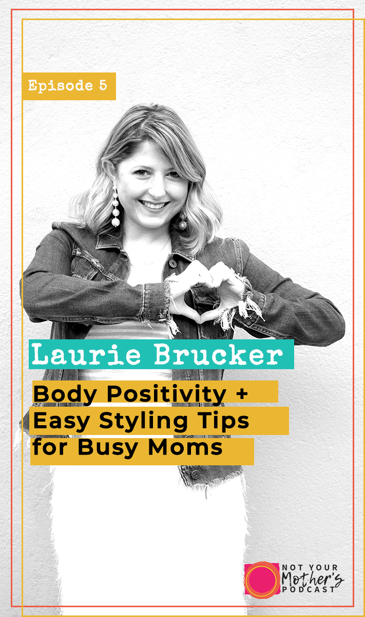 Laurie Brucker on Body Positivity + Easy Styling Tips for Busy Moms