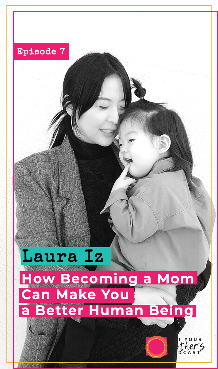How Becoming a Mom Can Make You a Better Human Being- PIN