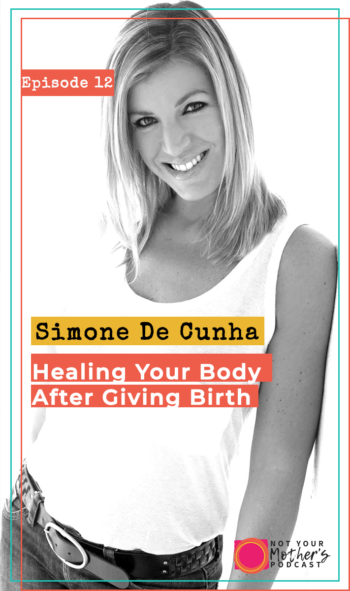 Healing your body after giving birth with Simone De Cunha PIN