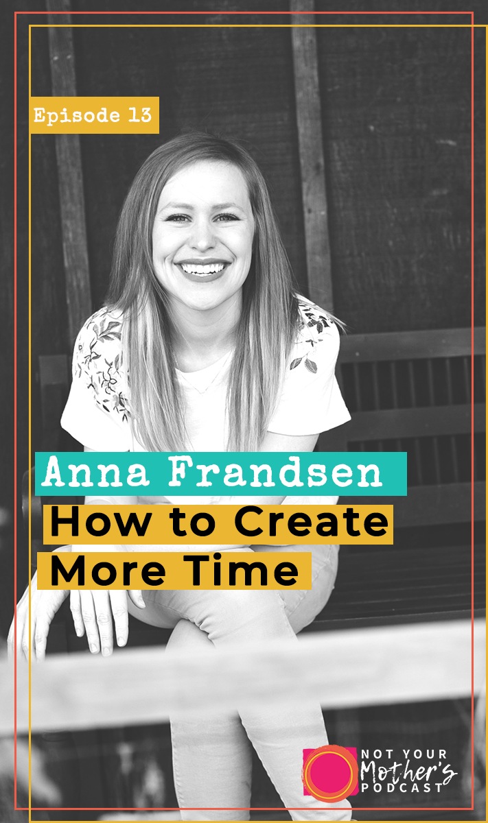 How to Create More Time with Anna Frandsen- PIN