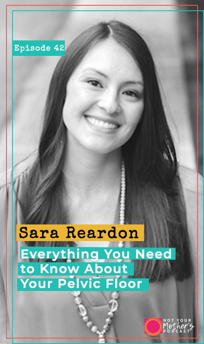 Everything You Need to Know About Your Pelvic Floor with Sara Reardon PIN