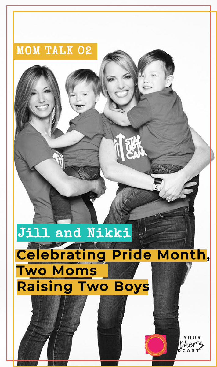 Mom Talk 02: Celebrating Pride Month with Jill and Nikki, Two Moms Raising Two Boys PIN