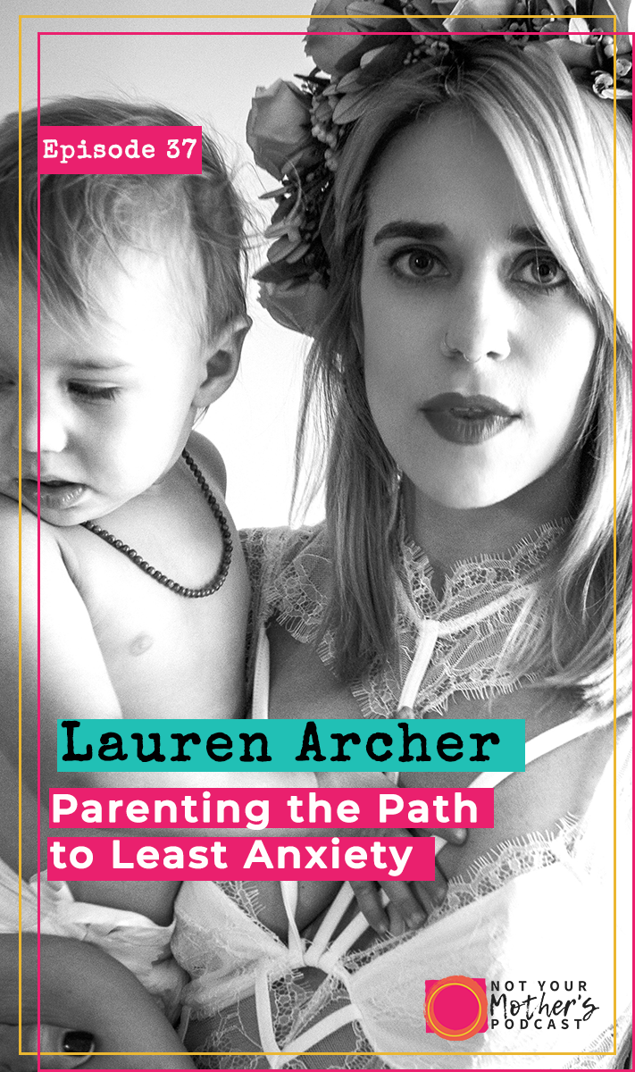 Parenting the Path to Least Anxiety with Lauren Archer PIN