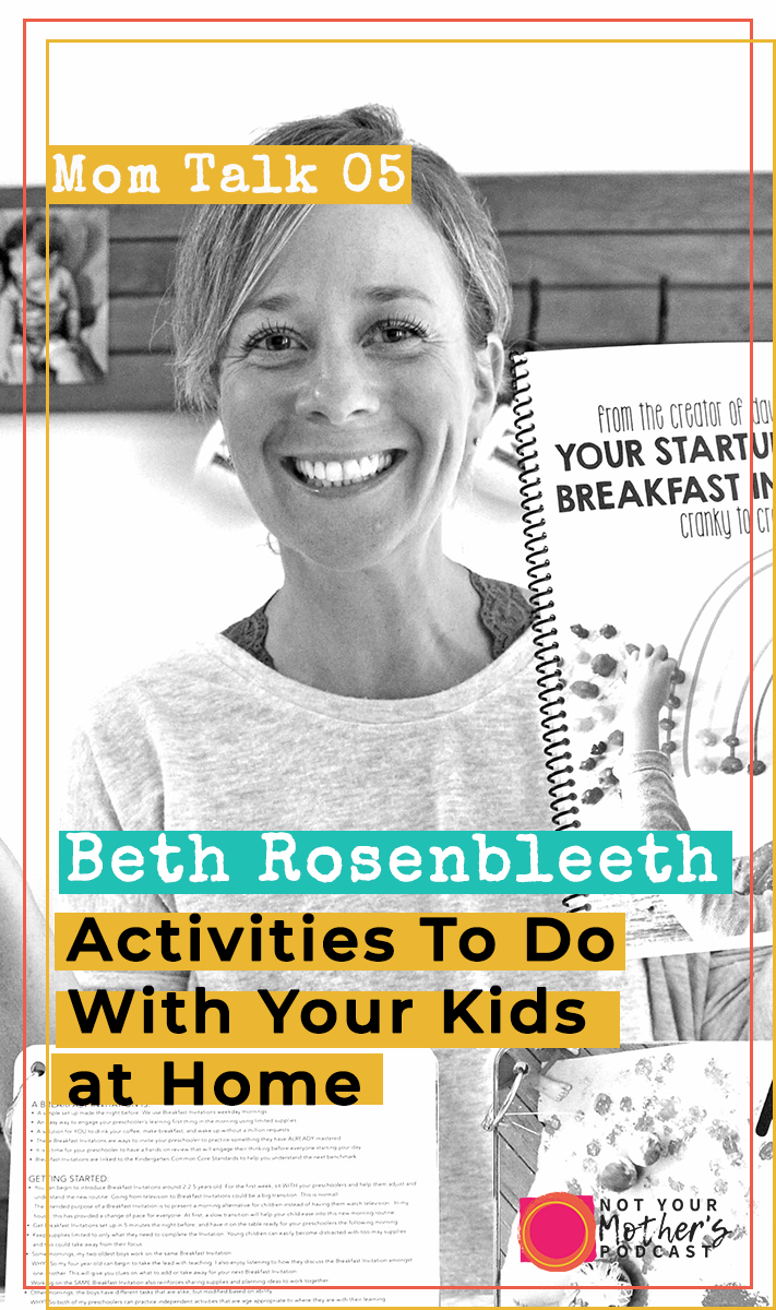 Activities To Do With Your Kids at Home with Beth Rosenbleeth PIN