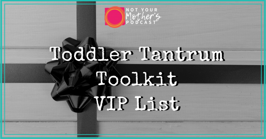 How to Cope with Toddler Tantrums VIP