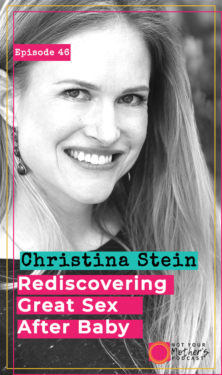 Rediscovering Great Sex After Baby with Christina Stein PIN
