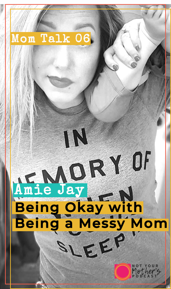 Being Okay With Being a Messy Mom PIN