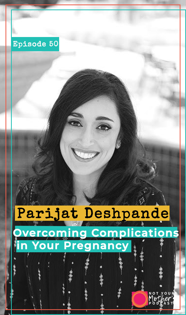 Overcoming Complications in Your Pregnancy with Parijat Deshpande- PIN