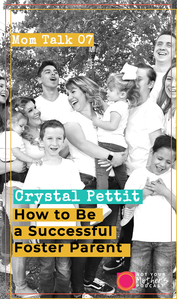 How to Be a Successful Foster Parent with Crystal Pettit PIN