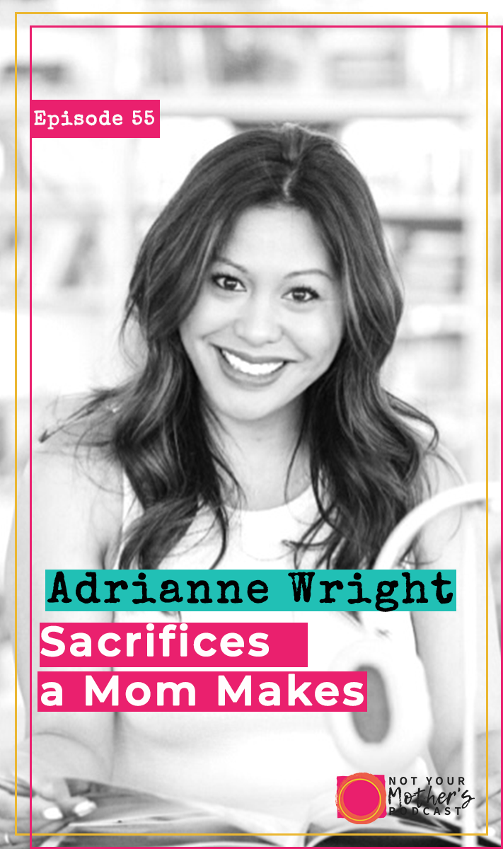 Sacrifices a Mom Makes with Adrianne Wright PIN
