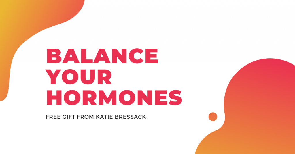 Ep. 79: Balancing Your Hormones and Period Through Nutrition with Katie Bressack Gift