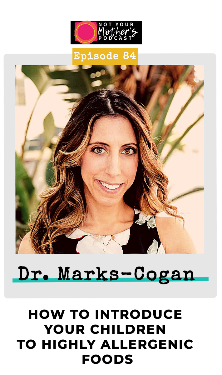 How to Introduce Your Children to Highly Allergenic Foods with Dr. Katie Marks-Cogan PIN