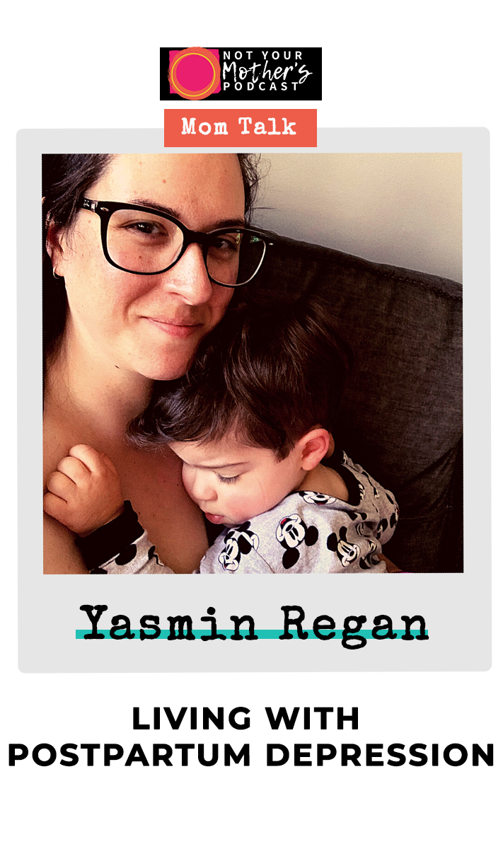 Mom Talk: Living With Postpartum Depression with Yasmin Regan PIN