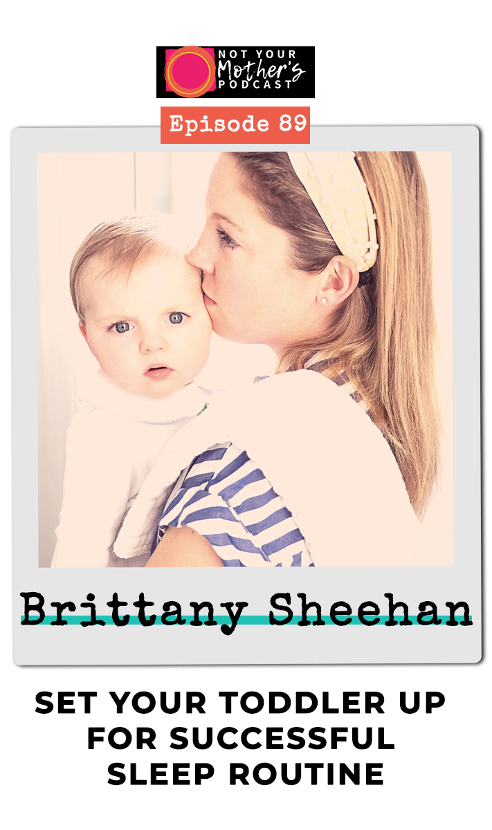 Set Your Toddler Up For Successful Sleep Routine with Brittany Sheehan PIN