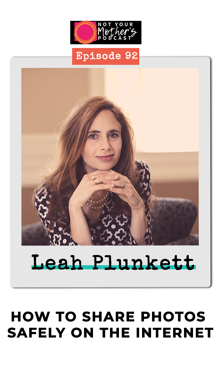 How to Share Photos Safely on the Internet with Leah Plunkett PIN