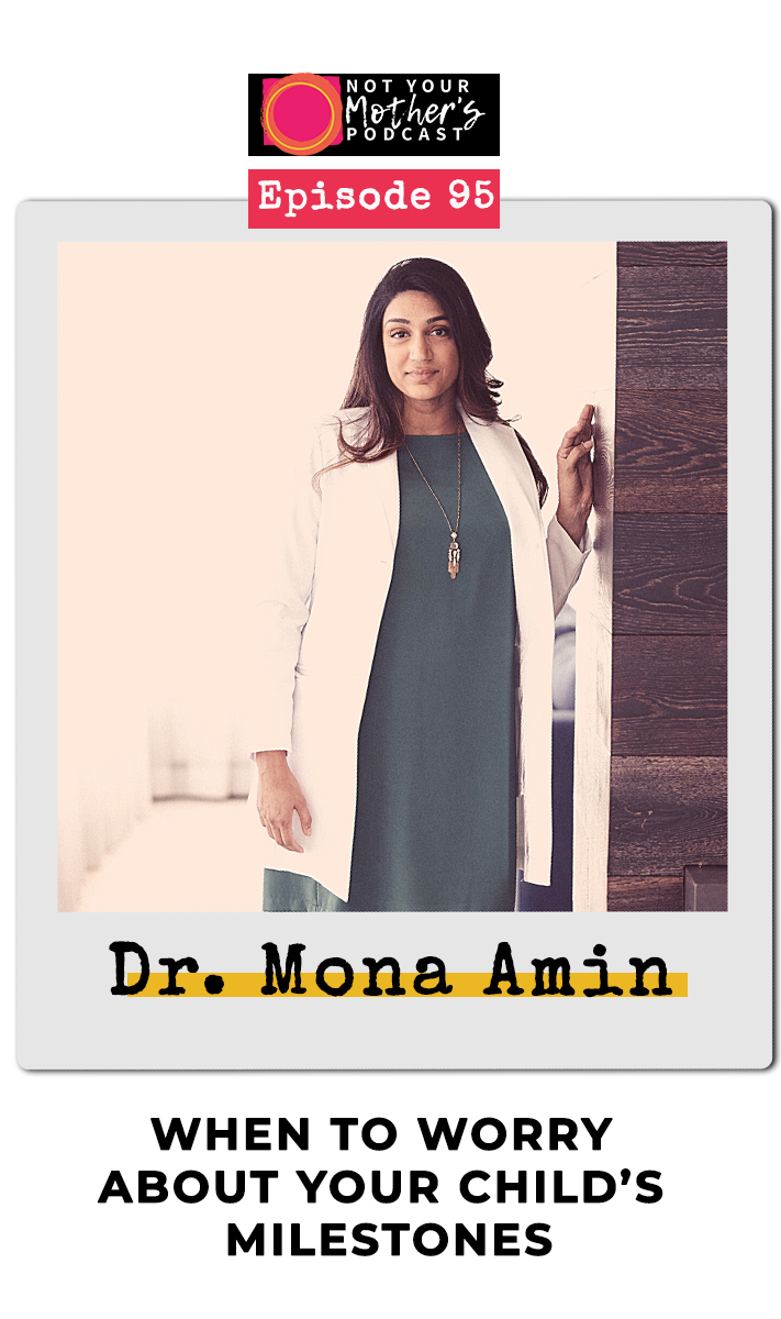 When to Worry About Your Child's Milestones with Dr. Mona Amin PIN