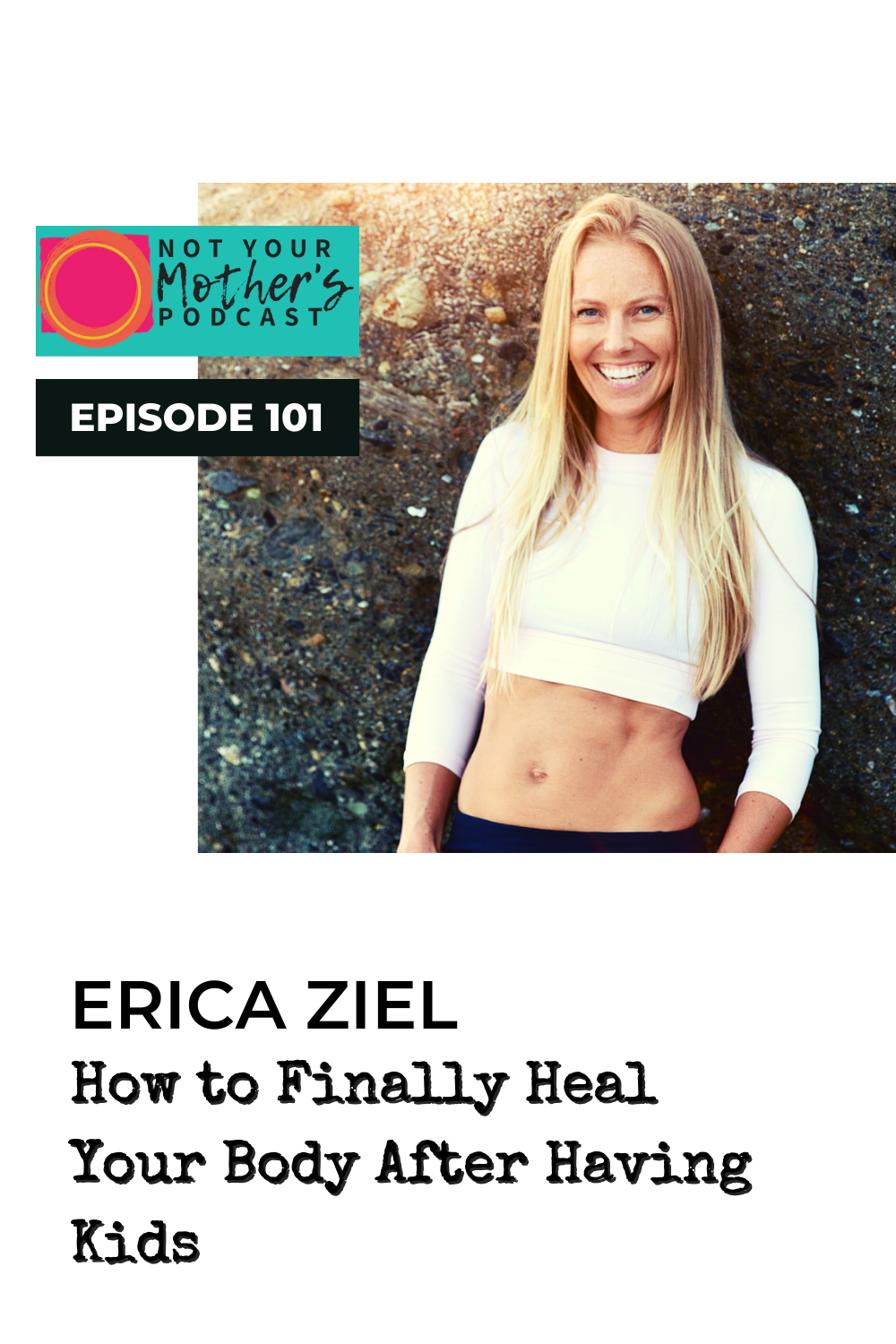 How to Finally Heal Your Body After Having Kids with Erica Ziel PIN