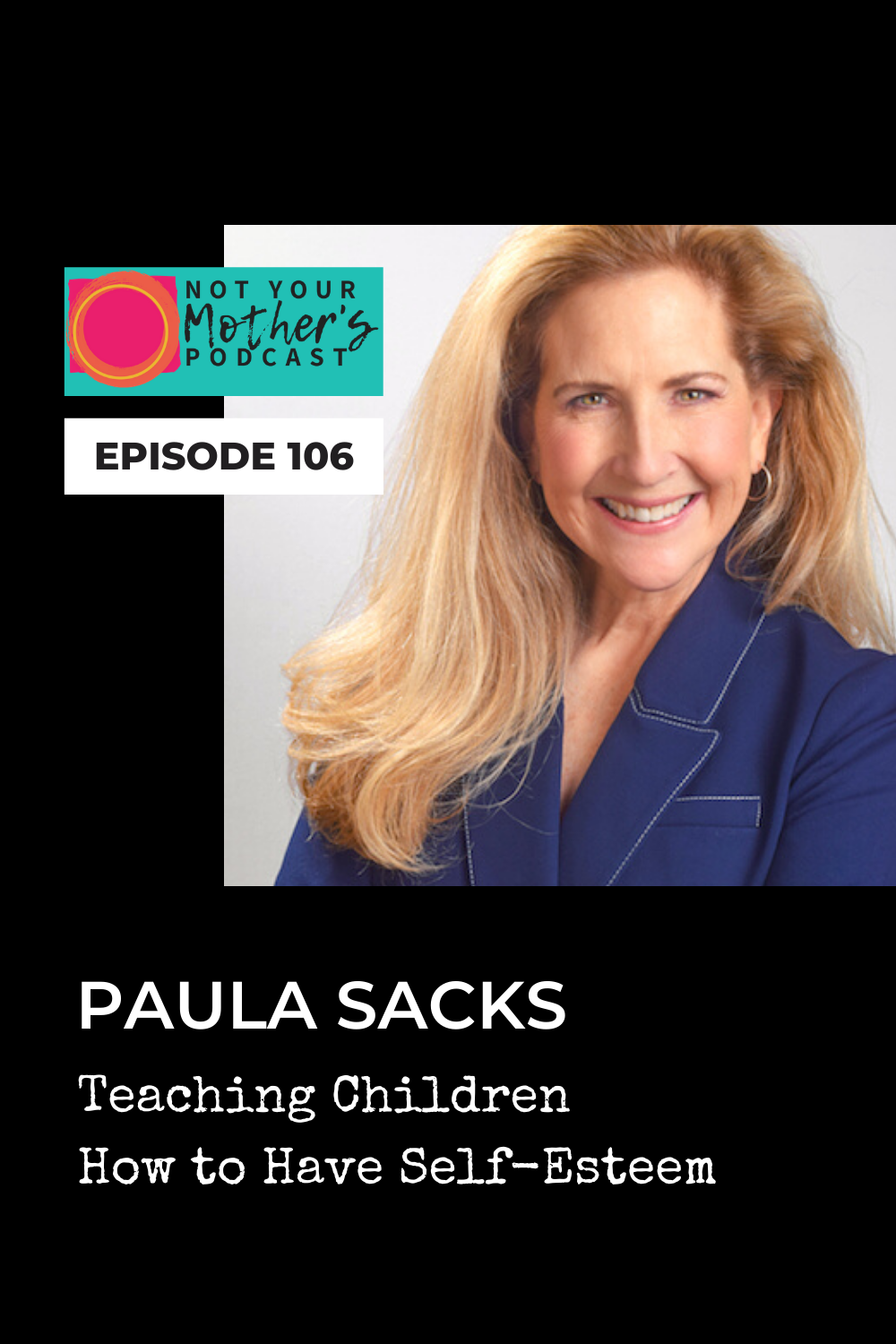 Teaching Children How to Have Self-Esteem with Paula Sacks PIN