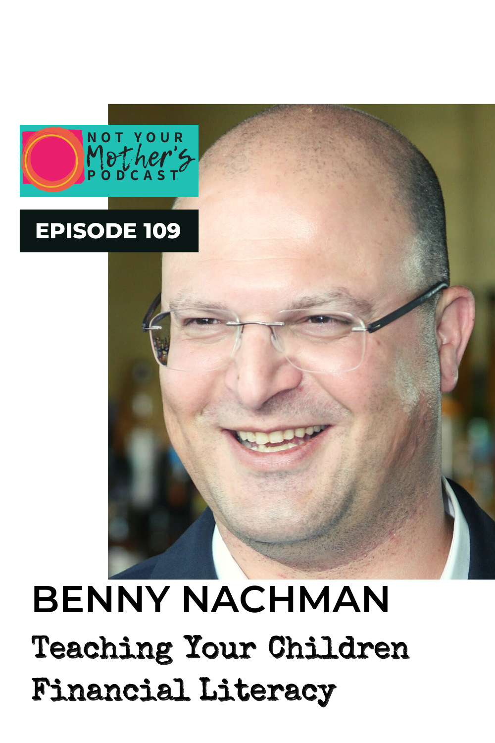 Teaching Your Children Financial Literacy with Benny Nachman PIN