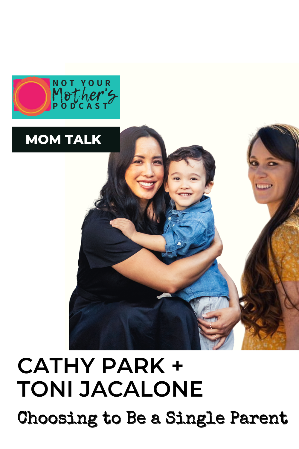 Choosing to Be a Single Parent with Cathy Park and Toni Jacalone PIN