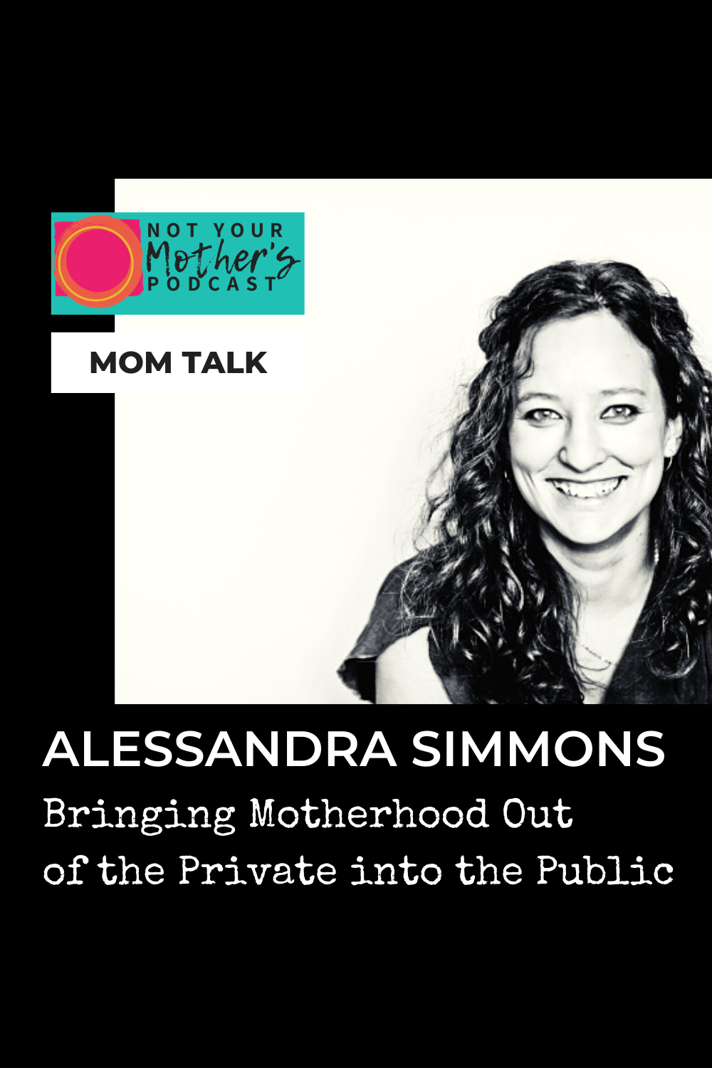 Bringing Motherhood Out of the Private into the Public with Alessandra Simmons PIN