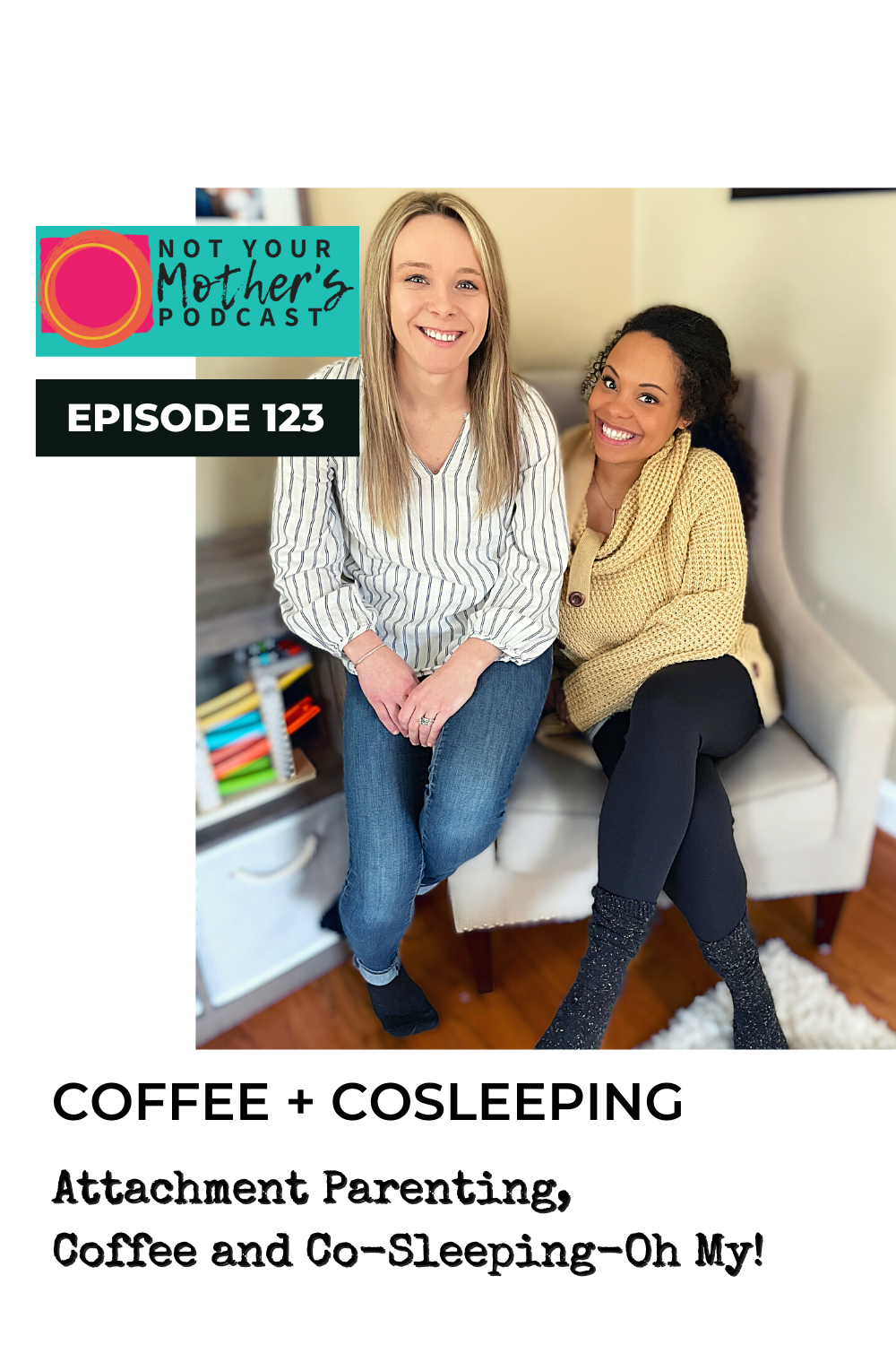 Ep. 123: Attachment Parenting, Coffee and Co-Sleeping-Oh My! with Amanda and Alexis PIN