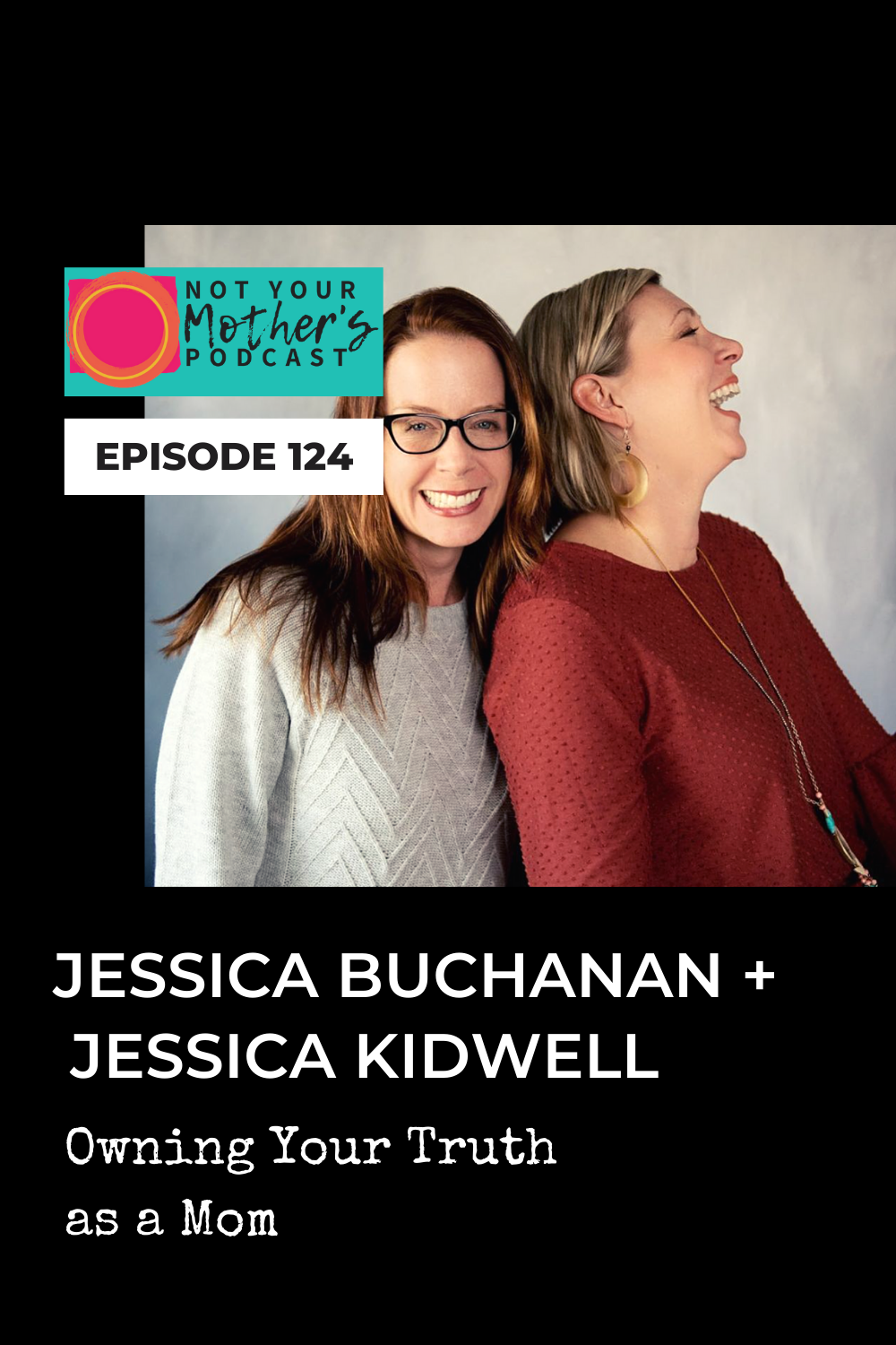 Owning Your Truth as a Mom with Jessica Buchanan and Jessica Kidwell PIN