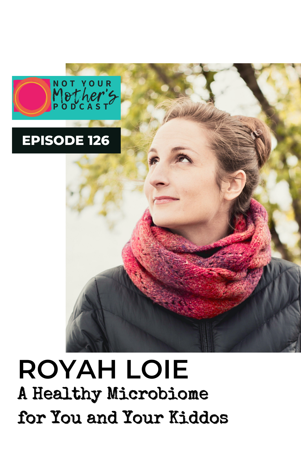 A Healthy Microbiome for You and Your Kiddos with Royah Loie PIN