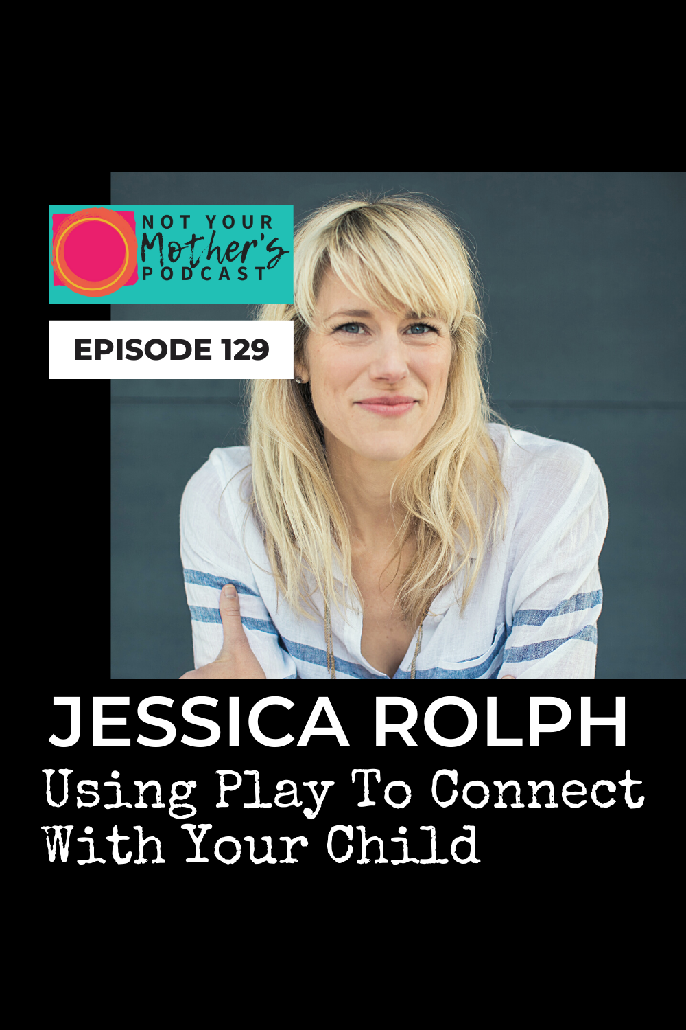 Using Play To Connect With Your Child with Lovevery co-founder Jessica Rolph PIN