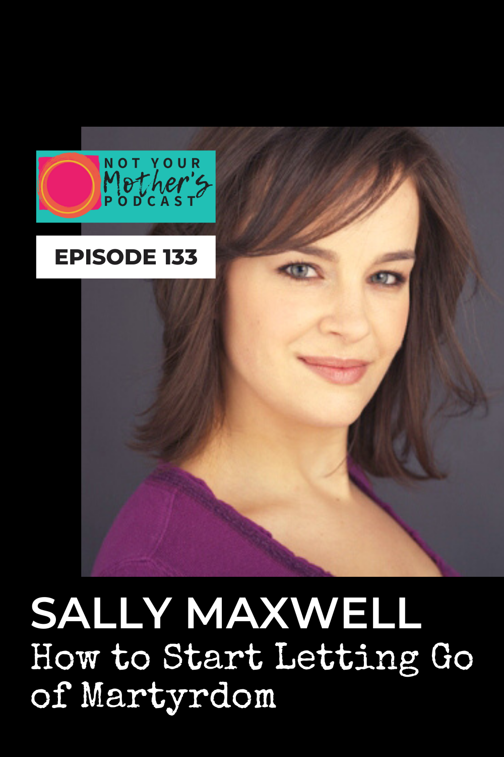 How to start letting go of Martyrdom with Sally Maxwell PIN