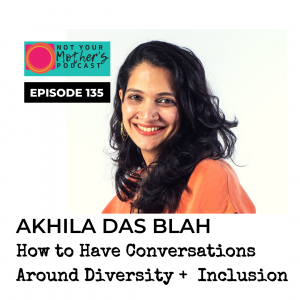 How to Have Conversations Around Diversity and Inclusion with Akhila Das Blah IG