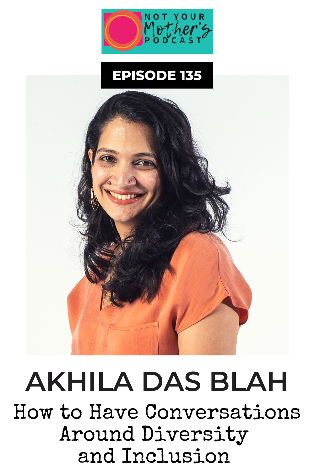 How to Have Conversations Around Diversity and Inclusion with Akhila Das Blah PIN