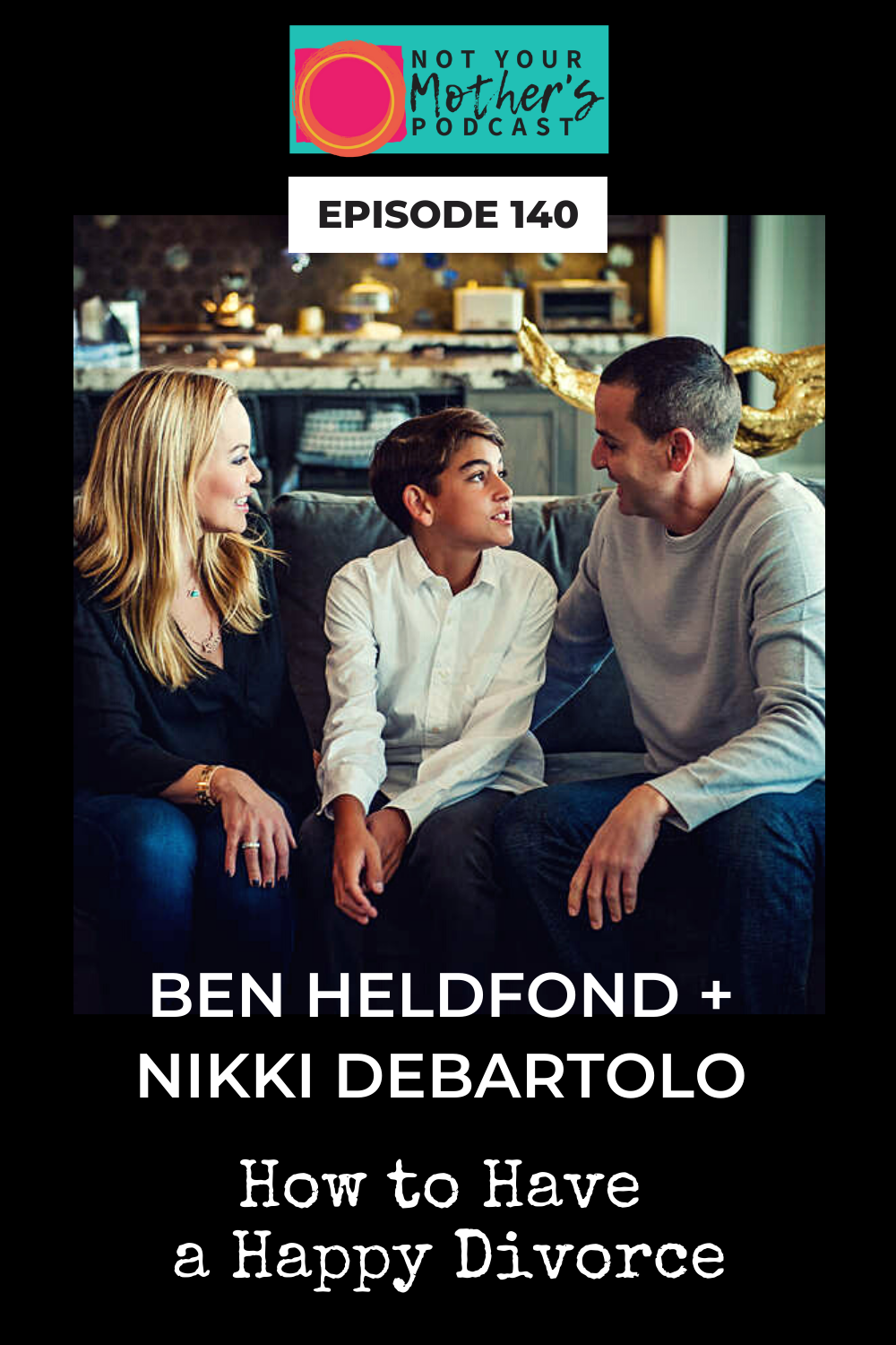 How to Have a Happy Divorce with Ben Heldfond and Nikki DeBartolo PIN